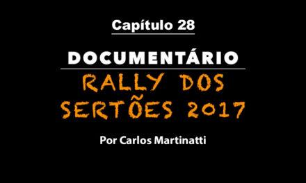 Capítulo 28 – MURPHY NO RALLY – Documentário Rally dos Sertões 2017 por Carlos Martinatti